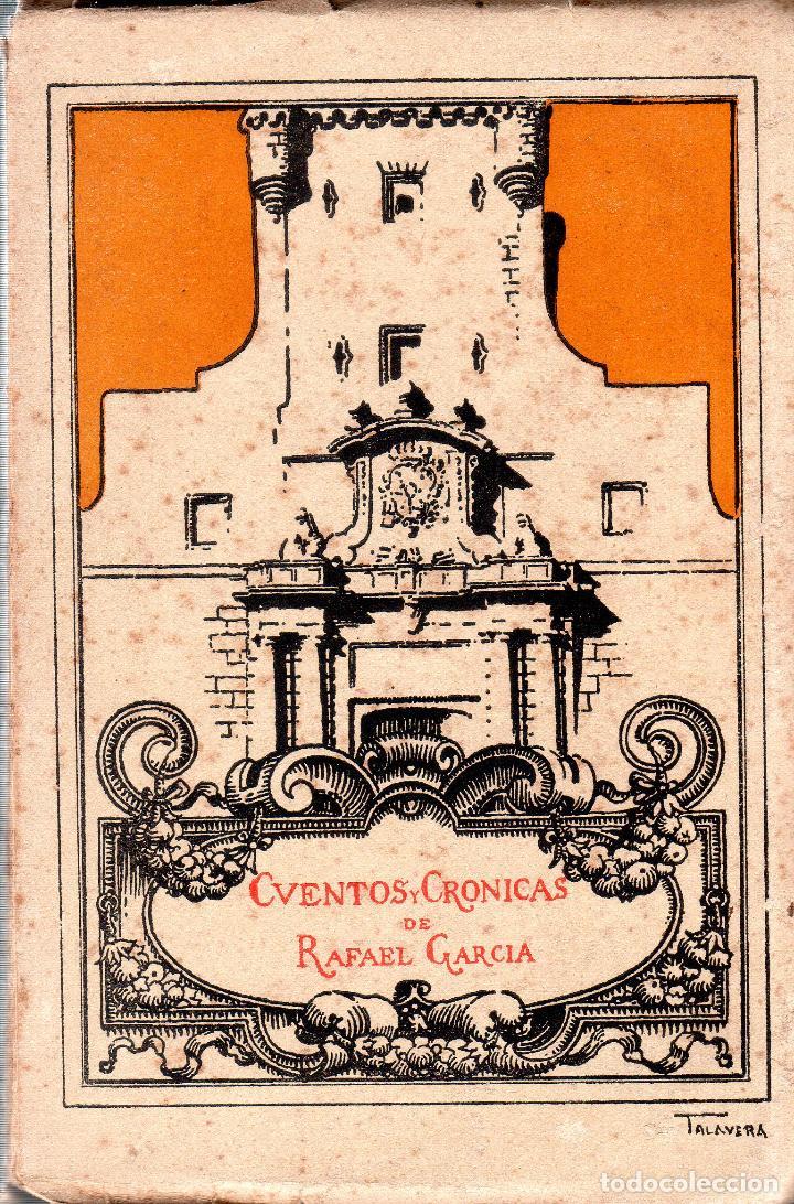 CUENTOS Y CRONICAS RAFAEL GARCIA. SEVILLA, CASA VELAZQUEZ. 11927. (Libros Antiguos, Raros y Curiosos - Literatura Infantil y Juvenil - Cuentos)