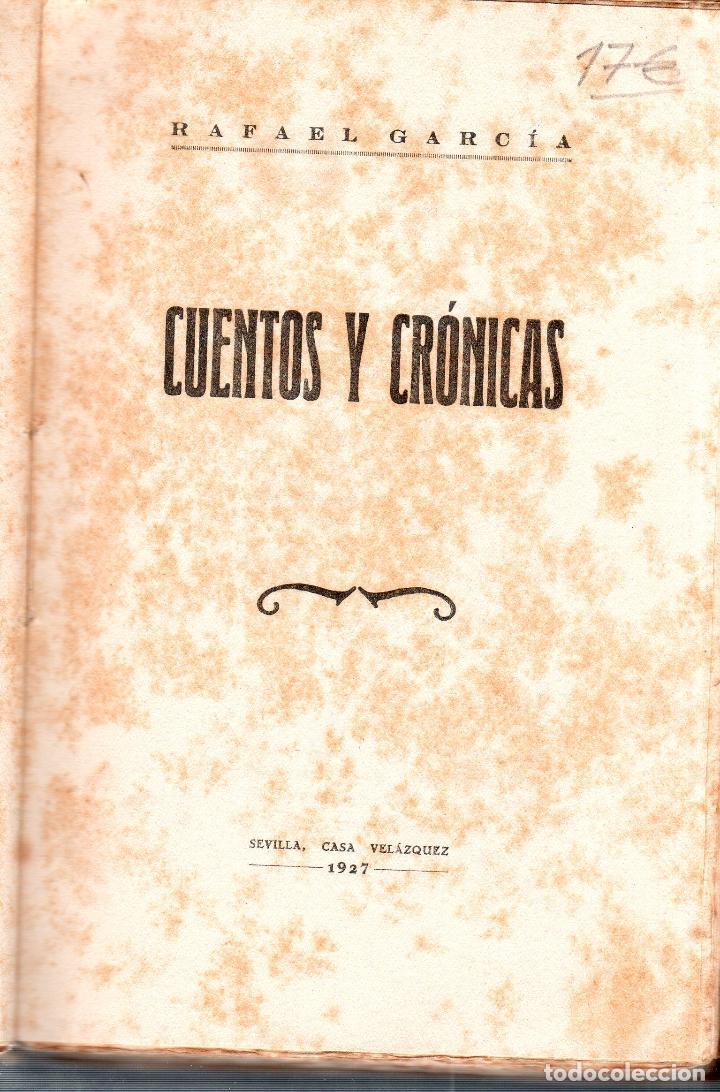 Libros antiguos: CUENTOS Y CRONICAS RAFAEL GARCIA. SEVILLA, CASA VELAZQUEZ. 11927. - Foto 2 - 124771011