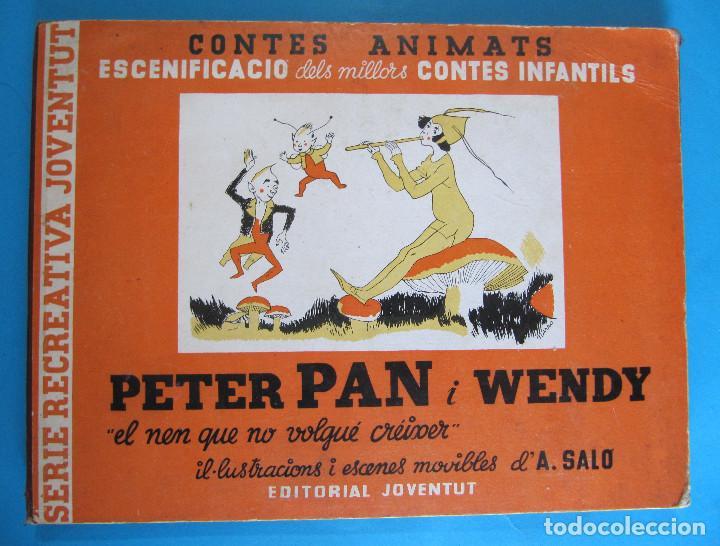 PETER PAN I WENDY. IL.LUSTRACIONS I ESCENES MOVILES D' A. SALÓ. CONTES ANIMATS. EDITORIAL JOVENTUD, (Libros Antiguos, Raros y Curiosos - Literatura Infantil y Juvenil - Cuentos)