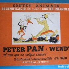Libros antiguos: PETER PAN I WENDY. IL.LUSTRACIONS I ESCENES MOVILES D' A. SALÓ. CONTES ANIMATS. EDITORIAL JOVENTUD,. Lote 124784035