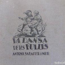 Libros antiguos: LIBRERIA GHOTICA. SABATER I MUR. LA DANSA DE LES FULLES. JOVENTUT 1937. 1ª EDICIÓ. FOLIO. ILUSTRADO.. Lote 126348291