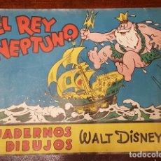 Libros antiguos: EL REY NEPTUNO, CUADERNOS DE DIBUJOS WALT DISNEY N. 4, EDITORIAL MOLINO. Lote 126548599
