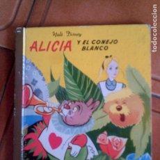 Libros antiguos: LIBRO DE CUENTOS ALICIA Y EL CONEJO BLANCO DE WALT DISNEY EDIGRAF EDICIONES. Lote 126701879