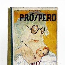 Libros antiguos: J. AGUILAR CATENA.– PRÓSPERO (NARRACIONES DEL DOCTOR SIMPLÓN PARA NIÑOS). DEDICATORIA AUTÓGRAFA. Lote 126846156