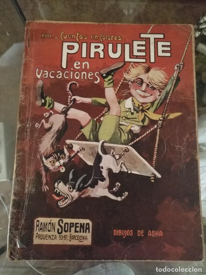 PIRULETE , CUENTOS EN COLORES , PIRULETE EN VACACIONES XIII RAMON SOPENA DIBUJOS DE ASHA - ESPAÑA (Libros Antiguos, Raros y Curiosos - Literatura Infantil y Juvenil - Cuentos)