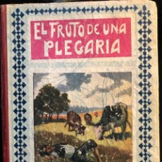 Libros antiguos: EL FRUTO DE UNA PLEGARIA. Lote 126903351