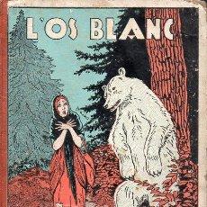 Libros antiguos: SERRA I BOLDÚ : RONDALLES POPULARS V - L'OS BLANC (POLIGLOTA, 1932) CATALÁN - LONGORIA I OPISSO. Lote 127230667