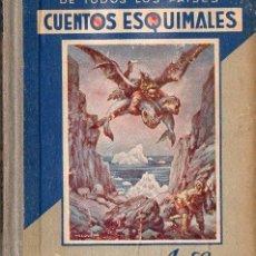 Libros antiguos: CUENTOS ESQUIMALES (ARALUCE, 1935). Lote 127751483