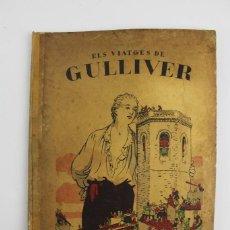 Libros antiguos: L-4658 ELS VIATGES DE GULLIVER. ADAPTACIO : X.BONFILL .DIBUIXOS: J.G JUNCEDA . ANY 1929.. Lote 127856279