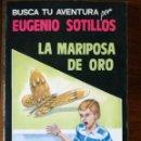 Libros antiguos: 2 BUSCA TU AVENTURAMOTO FANTÁSTICA-MARIPOSA DE ORO LIBRO-JUEGO EUGENIO SOTILLOS-ASTRI 1989. Lote 127975151