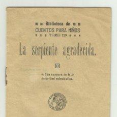 Libros antiguos: LA SERPIENTE AGRADEC. BIBLIOTECA DE CUENTOS PARA NIÑOS. CASA EDITORIAL SATURNINO CALLEJA FERNANDEZ . Lote 128420983