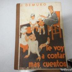 Libros antiguos: TE VOPY A CONTAR MAS CUENTOS - J. DE MURO. Lote 128960367