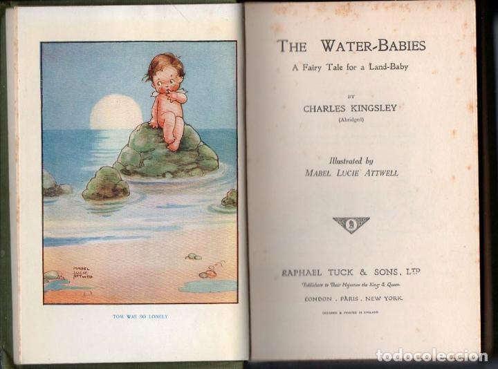 Libros antiguos: CHARLES KINGSLEY : THE WATER BABIES -A FAIRY TALE FOR A LAND BABY (TUCK & SONS, c. 1930) - Foto 2 - 129119427