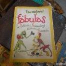 Libros antiguos: LAS MEJORES FABULAS DE IRIATE Y SAMANIEGO ILUSTRADO POR JUNCEDA. Lote 129282267
