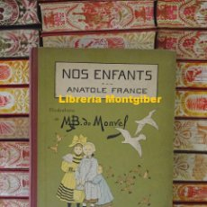 Libros antiguos: NOS ENFANTS. SCÈNES DE LA VILLE ET DES CHAMPS. ILLUSTRATIONS DE M. B. DE MONVEL . AUTOR : FRANCE , A. Lote 129302447