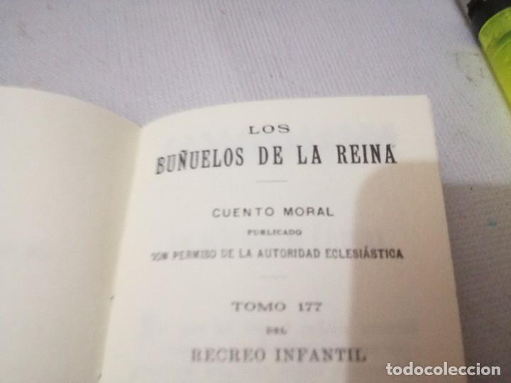 Libros antiguos: mini libro-los buñuelos de la reina-tomo 177 recreo infantil-saturnino calleja-1901-buen estado foto - Foto 4 - 129636347