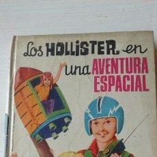 Libros antiguos: LOS HOLLISTER EN UNA AVENTURA ESPACIAL. Lote 129979139
