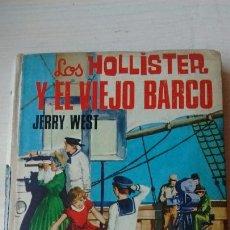 Libros antiguos: LOS HOLLISTER Y EL VIEJO BARCO. Lote 129979335