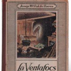 Libros antiguos: JOSEP MARIA FOLCH I TORRES LA VENTAFOCS EDITORIAL MENTORA ILUST. JOAN JUNCEDA. Lote 130048535