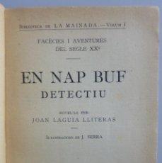 Libros antiguos: JOAN LAGUIA LLITERAS // NAP BUF DETECTIU // BIBLIOTECA DE LA MAINADA VOLUM.I // ILUSTRA SERRA. Lote 130091011