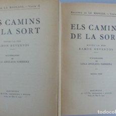 Libros antiguos: RAMÓN REVENTÓS // ELS CAMINS DE LA SORT // VOLUM I Y II // IL.LUSTRACIONS DE LOLA ANGLADA // CATALAN. Lote 130094099