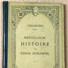 Libros antiguos: CHAMISSO, MERVEILLEUSE HISTOIRE DE PIERRE SCHLÉMIHL, HACHETTE, PARÍS, 1900. Lote 130342794