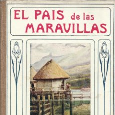 Libros antiguos: EL PAIS DE LAS MARAVILLAS - BIBLIOTECA PARA NIÑOS - RAMON SOPENA AÑOS 30. Lote 130465286