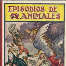 Libros antiguos - EPISODIOS DE ANIMALES - BIBLIOTECA PARA NIÑOS - RAMON SOPENA años 30 - 130467570