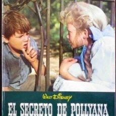 Libros antiguos: EL SECRETO DE POLLYANA - WALT DISNEY - EDICIONES GAISA, 1968 - EN PERFECTO ESTADO.. Lote 278756578