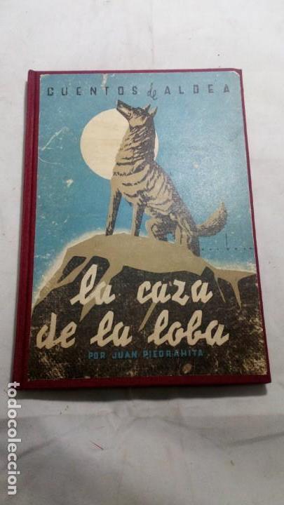 LA CAZA DE LA LOBA (CUENTOS DE ALDEA), JUAN PIEDRAHITA, 1ªEDICIÓN (Libros Antiguos, Raros y Curiosos - Literatura Infantil y Juvenil - Cuentos)