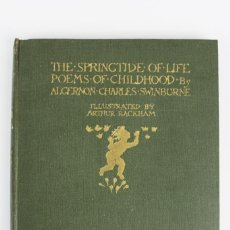 Libros antiguos: L-2467. THE SPRINGTIDE OF LIFE.POR ALGERNON .ILUSTRADO POR ARTHUR RACKHAM.ED HEINEMANN.AÑO 1918. Lote 131220932