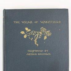 Libros antiguos: L-1140 THE VICAR OF WAKEFIELD .OLIVER GOLDSMITH. ILUSTRADO POR ARTHUR RACKHAM . ED HARRAP . AÑO 1929. Lote 131230087