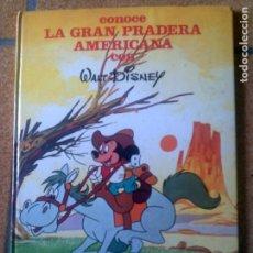 Libros antiguos: LIBRO LA GRAN PRADERA AMERICANA DE WALT DISNEY TAPA DURA. Lote 131905354