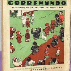 Libros antiguos: CORREMUNDO. AVENTURAS DE UN AVIADOR DE DOCE AÑOS.. Lote 132186198