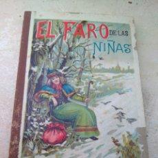 Libros antiguos - Libro El Faro de Las Niñas - D. Baldomero Mediano y Ruíz 1911 - 132592185