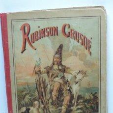 Libros antiguos: ANTIGUO CUENTO, AVENTURAS DE ROBINSON CRUSEO, ALBUM PARA NIÑOS ILUSTRADO CON NUMEROSOS GRABADOS DE J. Lote 132867730