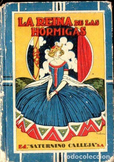 LA REINA DE LAS HORMIGAS - CALLEJA, TAPA DURA (Libros Antiguos, Raros y Curiosos - Literatura Infantil y Juvenil - Cuentos)