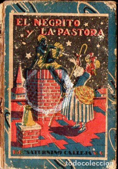 EL NEGRITO Y LA PASTORA - CALLEJA, TAPA DURA (Libros Antiguos, Raros y Curiosos - Literatura Infantil y Juvenil - Cuentos)