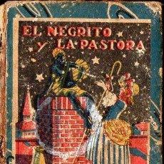 Libros antiguos: EL NEGRITO Y LA PASTORA - CALLEJA, TAPA DURA. Lote 133235494