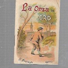 Libros antiguos: CUENTO CALLEJA. LA ONZA DE ORO. SERIE II. TOMO 36.. Lote 133605766