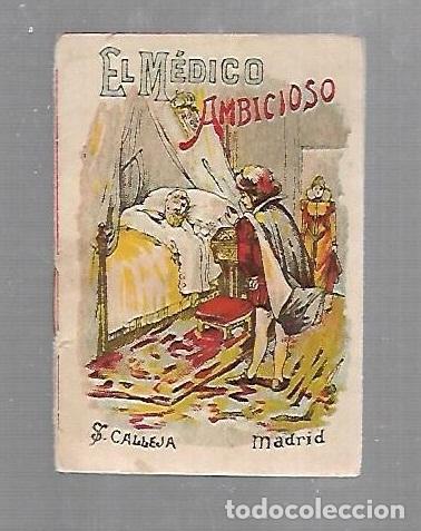 CUENTO CALLEJA. EL MEDICO AMBICIOSO. SERIE IV. TOMO 68. (Libros Antiguos, Raros y Curiosos - Literatura Infantil y Juvenil - Cuentos)
