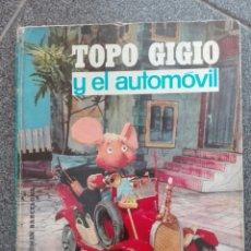 Libros antiguos: CUENTO LIBRO INFANTIL TOPO GIGIO Y EL AUTOMOVIL LUMEN BARCELONA 1964. Lote 133660978