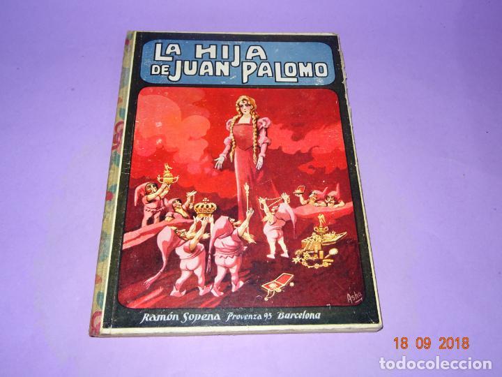 Libros antiguos: LA HIJA DE JUAN PALOMO - Editorial Ramon Sopena 1ª Edición de 1922 - BIBLIOTECA PARA NIÑOS - Foto 6 - 133684210
