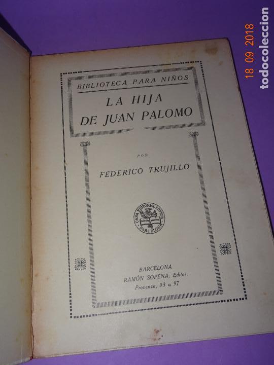 Libros antiguos: LA HIJA DE JUAN PALOMO - Editorial Ramon Sopena 1ª Edición de 1922 - BIBLIOTECA PARA NIÑOS - Foto 7 - 133684210