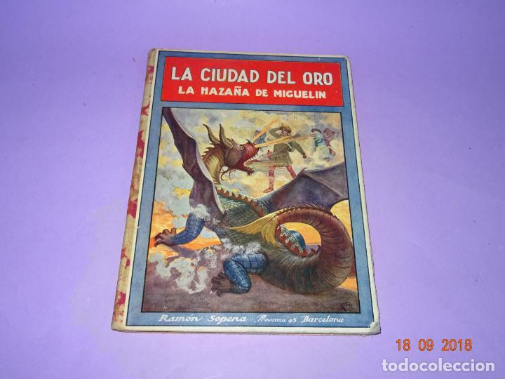 LA CIUDAD EL ORO - 1ª EDICIÓN DE 1934 DE EDITORIAL RAMON SOPENA - BIBLIOTECA PARA NIÑOS (Libros Antiguos, Raros y Curiosos - Literatura Infantil y Juvenil - Cuentos)