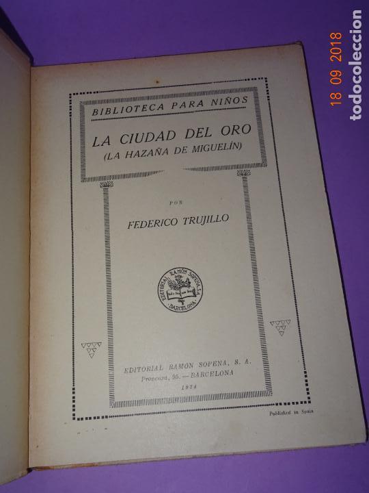 Libros antiguos: LA CIUDAD EL ORO - 1ª Edición de 1934 de Editorial Ramon Sopena - BIBLIOTECA PARA NIÑOS - Foto 7 - 133684862