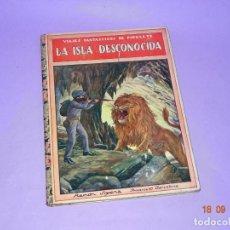 Libros antiguos - LA ISLA DESCONOCIDA - 1ª Edición 1934 Editorial Ramon Sopena BIBLIOTECA PARA NIÑOS - 133685086
