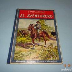 Libros antiguos - EL AVENTURERO de 1930 Editorial Ramon Sopena BIBLIOTECA PARA NIÑOS - 133867430