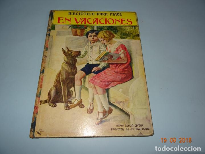 EN VACACIONES 1ª EDICIÓN DE 1934 EDITORIAL RAMON SOPENA BIBLIOTECA PARA NIÑOS (Libros Antiguos, Raros y Curiosos - Literatura Infantil y Juvenil - Cuentos)