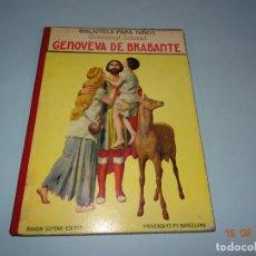 Libros antiguos: GENOVEVA DE BRABANTE 1ª EDICIÓN DE 1934 EDITORIAL RAMON SOPENA BIBLIOTECA PARA NIÑOS. Lote 133867806